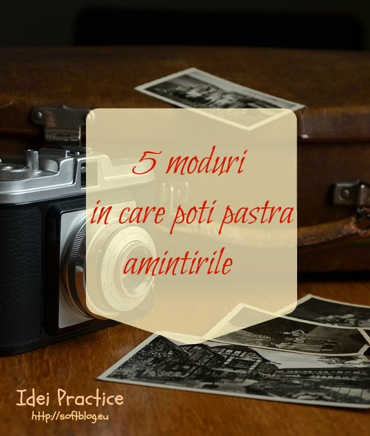 pastra amintirile