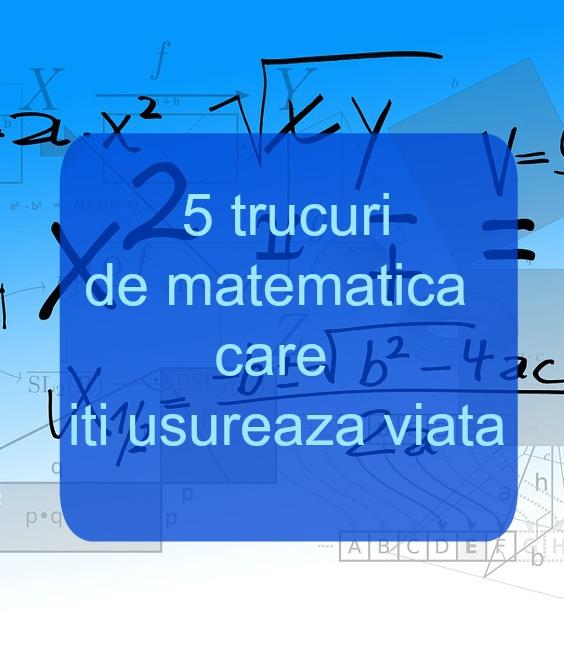 trucuri de matematica