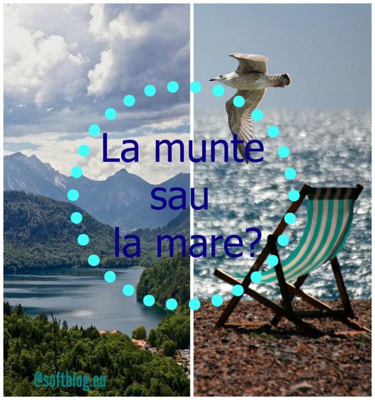 la munte sau la mare