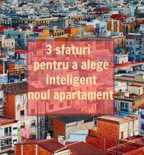 alege inteligent noul apartament