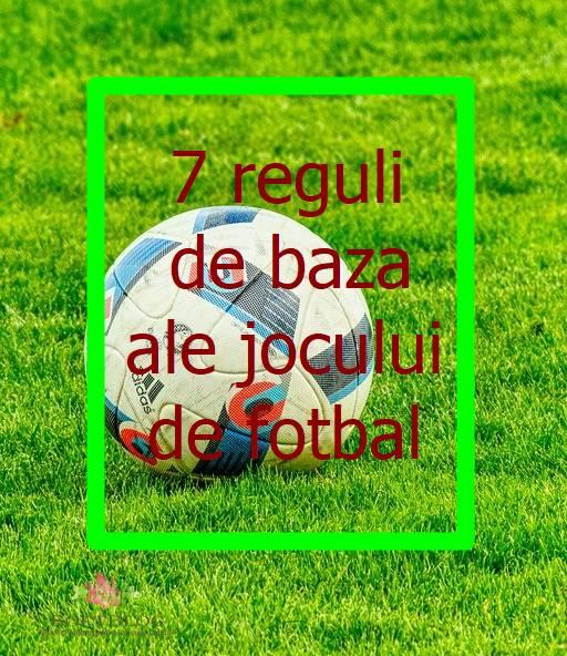 reguli de bază ale jocului de fotbal
